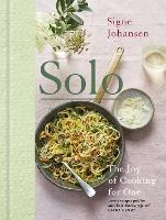 Solo The Joy of Cooking for One by Signe Johansen