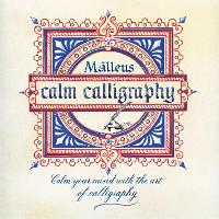 Calm Calligraphy Calm your mind with the art of calligraphy by Malleus Enrico Ragni