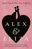 Alex and Eliza by Melissa de la Cruz