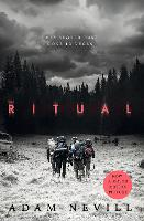 The Ritual Now A Major Film, The Most Thrilling Chiller You'll Read This Year by Adam Nevill
