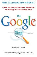 The Google Story by David A. Vise
