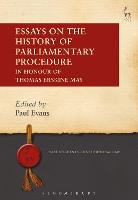 Essays on the History of Parliamentary Procedure In Honour of Thomas Erskine May by Paul Evans