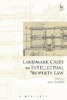 Landmark Cases in Intellectual Property Law by Jose Bellido