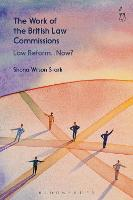 The Work of the British Law Commissions Law Reform... Now? by Shona Wilson Stark