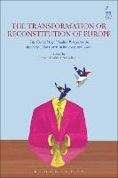 The Transformation or Reconstitution of Europe The Critical Legal Studies Perspective on the Role of the Courts in the European Union by Tamara Perisin