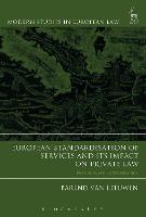 European Standardisation of Services and its Impact on Private Law Paradoxes of Convergence by Barend van Leeuwen