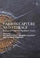 Carbon Capture and Storage Emerging Legal and Regulatory Issues by Ian Havercroft