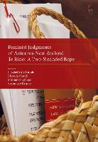 Feminist Judgments of Aotearoa New Zealand Te Rino: A Two-Stranded Rope by Elisabeth McDonald
