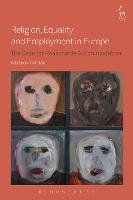 Religion, Equality and Employment in Europe The Case for Reasonable Accommodation by Katayoun Alidadi