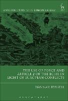 The Use of Force and Article 2 of the ECHR in Light of European Conflicts by Hannah Russell