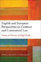 English and European Perspectives on Contract and Commercial Law Essays in Honour of Hugh Beale by Prof. Louise Gullifer