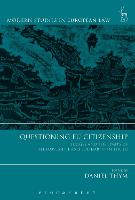 Questioning EU Citizenship Judges and the Limits of Free Movement and Solidarity in the EU by Daniel Thym