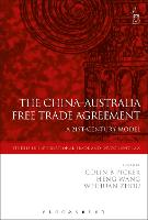The China-Australia Free Trade Agreement A 21st-Century Model by Colin Picker