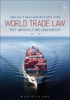 World Trade Law Text, Materials and Commentary by Simon Lester, Bryan Mercurio, Arwel Davies