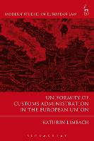 Uniformity of Customs Administration in the European Union by Kathrin Limbach