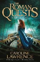 Roman Quests: Return to Rome Book 4 by Caroline Lawrence