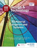 AQA GCSE (9-1) Design and Technology: All Material Categories and Systems by Bryan Williams, Louise Attwood, Pauline Treuherz, Dave Larby
