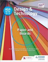 AQA GCSE (9-1) Design and Technology: Paper and Boards by Bryan Williams, Louise Attwood, Pauline Treuherz, Dave Larby