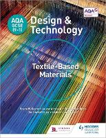 AQA GCSE (9-1) Design and Technology: Textile-Based Materials by Bryan Williams, Louise Attwood, Pauline Treuherz, Dave Larby