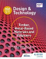 AQA GCSE (9-1) Design and Technology: Timber, Metal-Based Materials and Polymers by Bryan Williams, Louise Attwood, Pauline Treuherz, Dave Larby