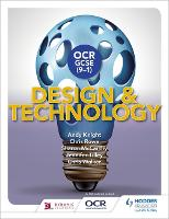 OCR GCSE (9-1) Design and Technology by Andy Knight, Chris Rowe, Sharon McCarthy, Jennifer Tilley