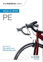 My Revision Notes: AQA A-level PE by Sue Young, Symond Burrows, Michaela Byrne