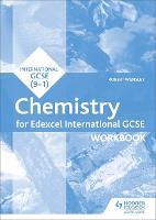 Edexcel International GCSE Chemistry Workbook by Robert Wensley