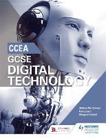 CCEA GCSE Digital Technology by Siobhan Matthewson, Gerry Lynch, Margaret Debbadi