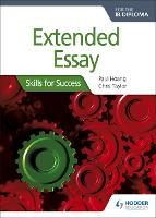 Extended Essay for the IB Diploma: Skills for Success Skills for Success by Paul Hoang, Chris Taylor