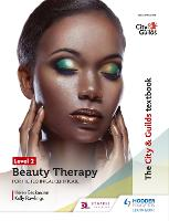 The City & Guilds Textbook Level 2 Beauty Therapy for the Technical Certificate by Helen Beckmann, Kelly Rawlings