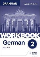 German A-level Grammar Workbook 2 by Helen Kent