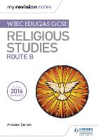 My Revision Notes WJEC Eduqas GCSE Religious Studies Route B by Andrew Barron