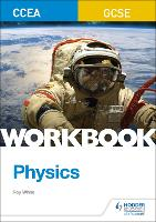 CCEA GCSE Physics Workbook by Roy White