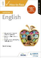 How to Pass National 5 English: Second Edition by David Swinney