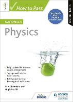 How to Pass National 5 Physics: Second Edition by Paul Chambers, Hugh McGill