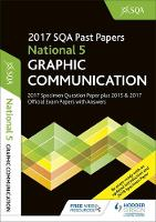 National 5 Graphic Communication 2017-18 SQA Specimen and Past Papers with Answers by SQA