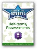 Rising Stars Mathematics Year 3 Half-termly Assessments by Steph King