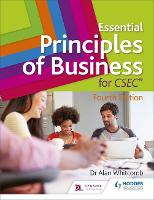 Essential Principles of Business for CSEC: 4th Edition by Alan Whitcomb, Avon Banfield