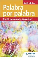 Palabra por Palabra Sixth Edition: Spanish Vocabulary for AQA A-level by Phil Turk, Mike Thacker