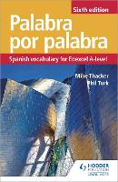Palabra por Palabra Sixth Edition: Spanish Vocabulary for Edexcel A-level by Phil Turk, Mike Thacker