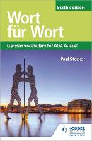 Wort fur Wort Sixth Edition: German Vocabulary for AQA A-level by Paul Stocker