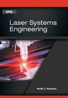 Laser Systems Engineering by Keith J. Kasunic