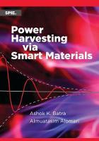 Power Harvesting via Smart Materials by Ashok K. Batra, Almuatasim Alomari