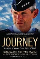 Journey Memoirs of an Air Force Chief of Staff by Norty Schwartz, Ron Levinson