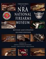 Treasures of the Nra National Firearms Museum Revised and Updated Second Edition by Jim Supica, Doug Wicklund, Philip Schreier