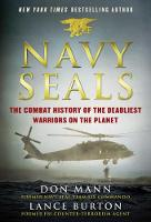 Navy SEALs The Combat History of the Deadliest Warriors on the Planet by Don Mann, Lance Burton
