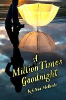 A Million Times Goodnight by Kristina McBride