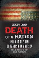 Death of a Nation 9/11 and the Rise of Fascism in America by George W. Grundy, Dylan Avery