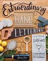 Extraordinary Hand Lettering Creative Lettering Ideas for Celebrations, Events, Decor, & More by Doris Wai