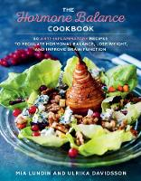 The Hormone Balance Cookbook 60 Anti-Inflammatory Recipes to Regulate Hormonal Balance, Lose Weight, and Improve Brain Function by Mia Lundin, Ulrika Davidsson